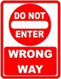 do not enter wrong way